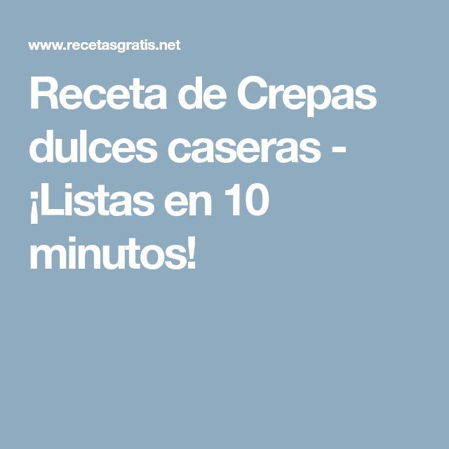 Receta de Crepas dulces caseras - ¡Listas en 10 minutos!