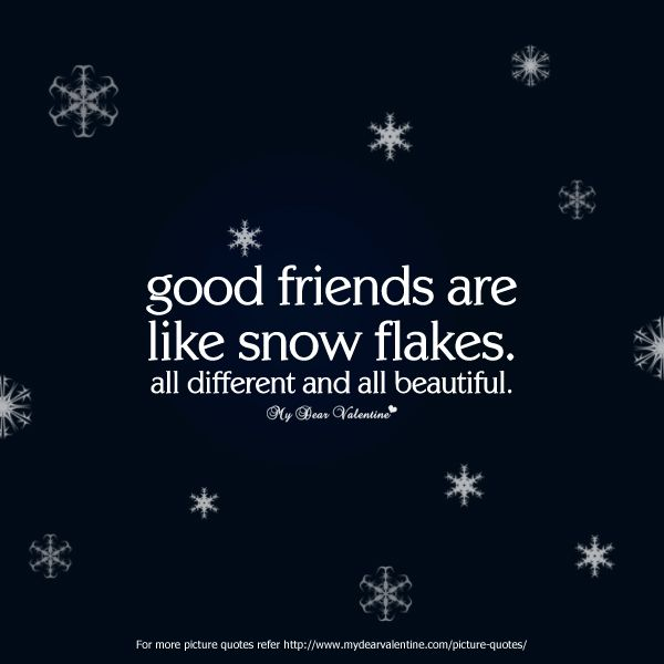 a good friend quotes | Funny Friendship Quotes - Good Friends are like snow flakes