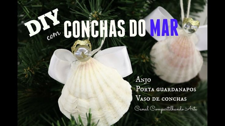 DIY com conchas do mar - anjo, porta guardanapos e vaso de conchas - NAT...