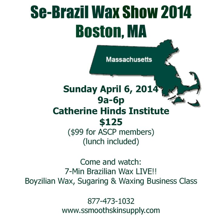 Estheticians we are heading to Boston, MA!! Se-Brazil Wax Show 2014
