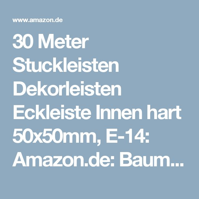 30 Meter Stuckleisten Dekorleisten Eckleiste Innen hart 50x50mm, E-14: Amazon.de: Baumarkt