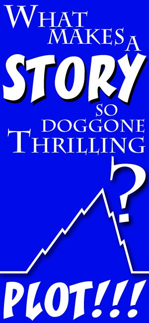 What makes a story so doggone thrilling? The setup, conflict, climax, and all the tension in the world wrapped up into one PLOT! by Created for Learning