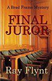 Free Kindle Book -   Final Juror (A Brad Frame Mystery Book 5)