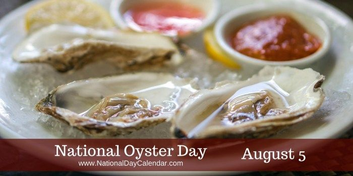 August 5, 2017 – NATIONAL OYSTER DAY