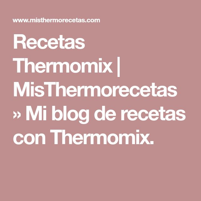 Recetas Thermomix | MisThermorecetas » Mi blog de recetas con Thermomix.