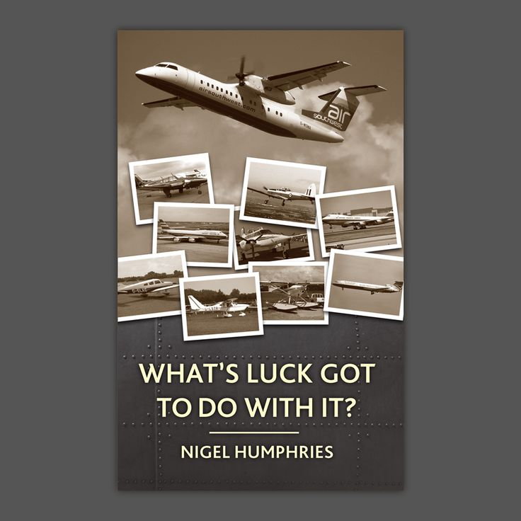 What's Luck Got To Do With It? Flying Memoirs by Nigel Humphries, which I designed. Chatting his career as a pilot from learning to fly all the way to flying 747s out of Hong Kong, flying Cessna floatplanes to De Havilland Dash 8 300, delivering aid to Ethiopia and Sudan in a Queenair in the 80s and a crash landing a Maule in Somerset. Available on Amazon.