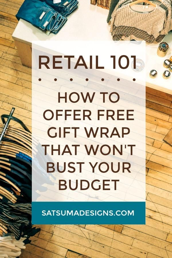 Retail 101 | How To Offer Free Gift Wrapping Service That Won't Bust Your Budget
