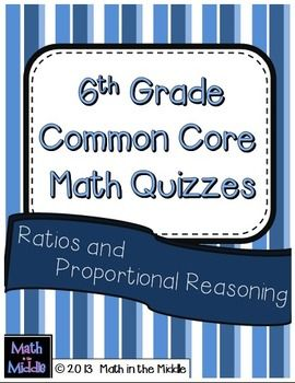 Need Common Core Assessments?  This pack includes both pre- and post- quizzes for each standard in the 6th grade Ratios and Proportional Reasoning strand ~$2.00