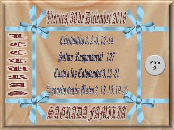 Leamos la BIBLIA: Viernes, 30-12-2016 SAGRADA FAMILIA