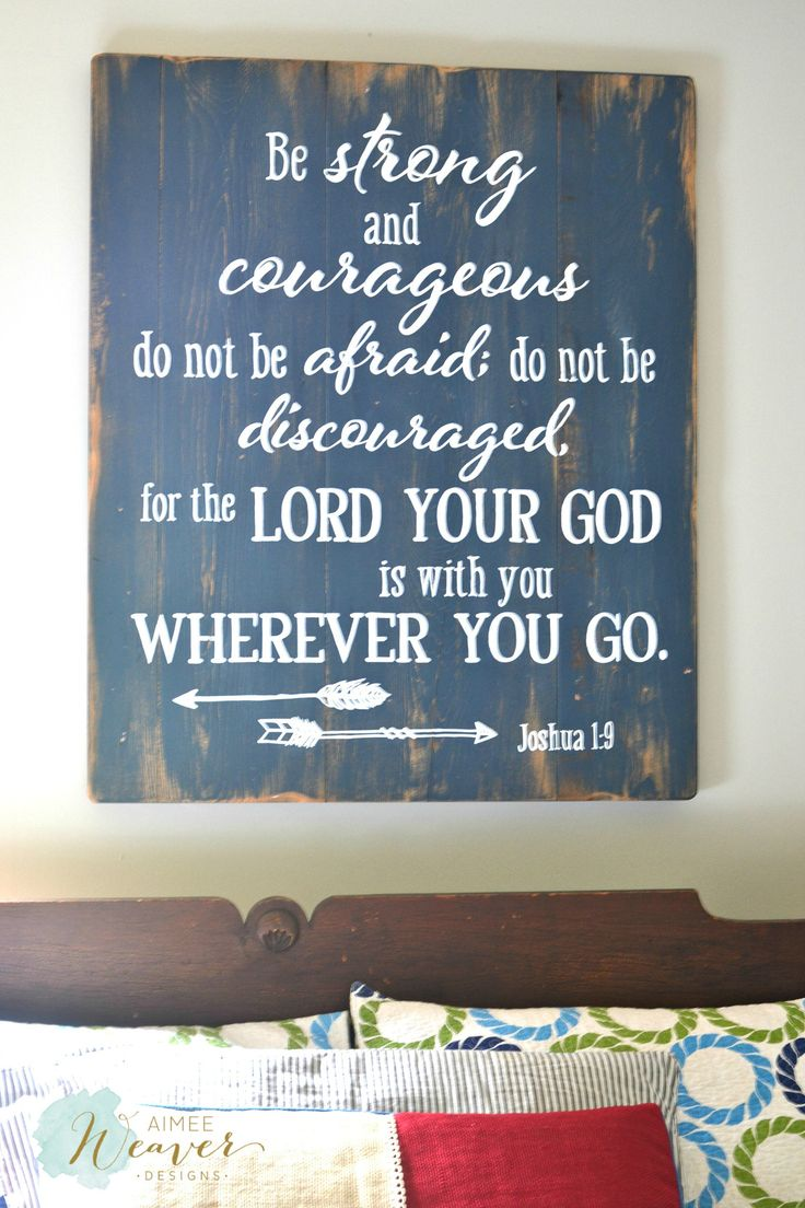 Be strong and courageous, do not be afraid - wood sign by Aimee Weaver Designs