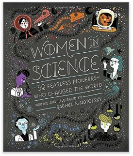 Women in Science - Great illustrations and brief biographies of amazing female STEM pioneers