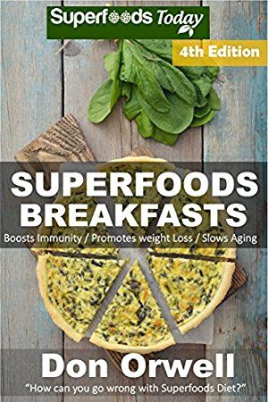 06 April 2017 : Superfoods Breakfasts: Over 70 Quick
