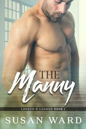 The Manny by Susan Ward is our Book of the Month for January 2017. I never understood when people said someday you would love someone enough to want it all. All? I didn't even know what they meant …