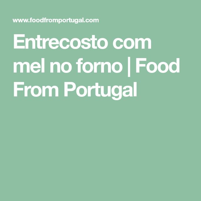 Entrecosto com mel no forno | Food From Portugal