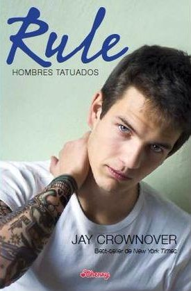Rule (Hombres tatuados, 1) - Jay Crownover