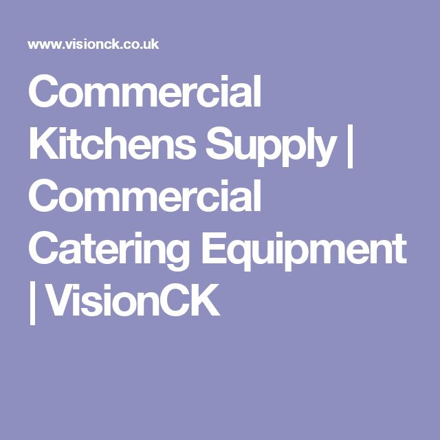 Commercial Kitchens Supply   Commercial Catering Equipment   VisionCK