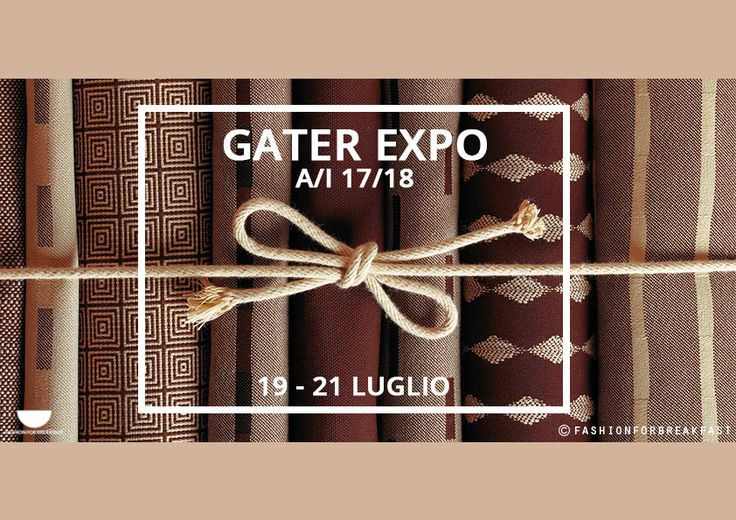 Gater Expo presenta le tendenze tessuti A/I 17/18 e lo staff di FashionForBreakfast è presente. Presto nuovi report su www.fashionforbreakfast.it