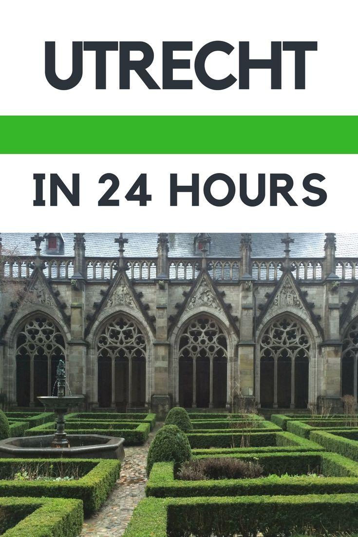 24 hours in Utrecht   Netherlands   Europe   City Guide