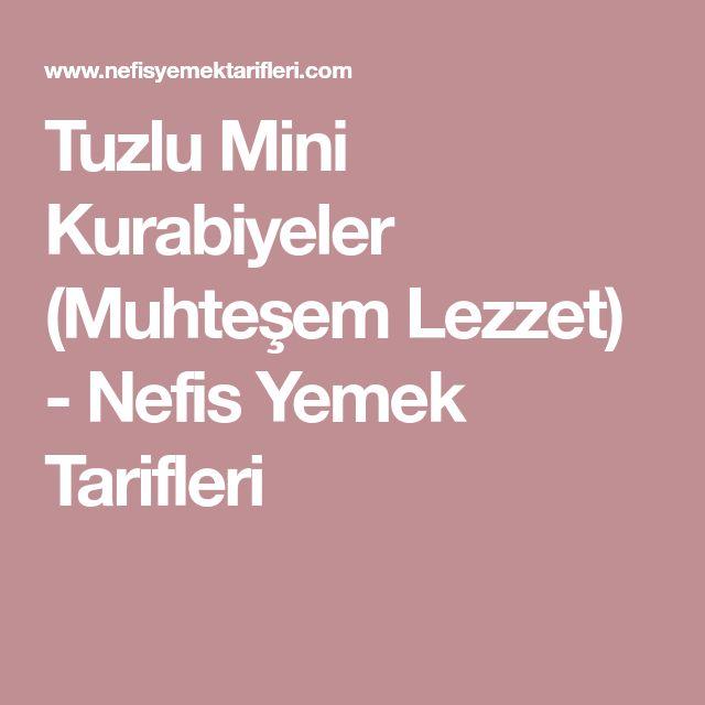 Tuzlu Mini Kurabiyeler (Muhteşem Lezzet) - Nefis Yemek Tarifleri