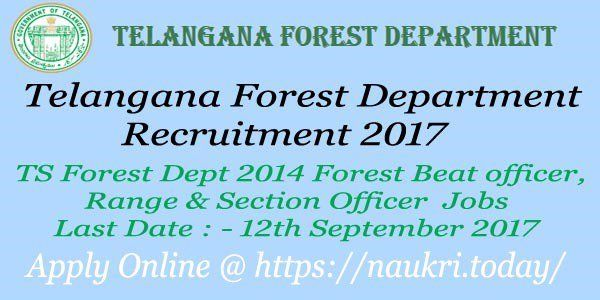 Telangana Forest Department Recruitment 2017 For 2014 Forest Beat Officer & Other Jobs. Apply Online form for TS Forest Jobs before 12.09.17 .. https://naukri.today/telangana-forest-department-recruitment/