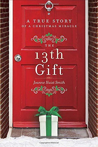 The 13th Gift: A True Story of a Christmas Miracle by Joanne Huist Smith http://www.amazon.com/dp/0553418556/ref=cm_sw_r_pi_dp_rAbyub1XFVDF8