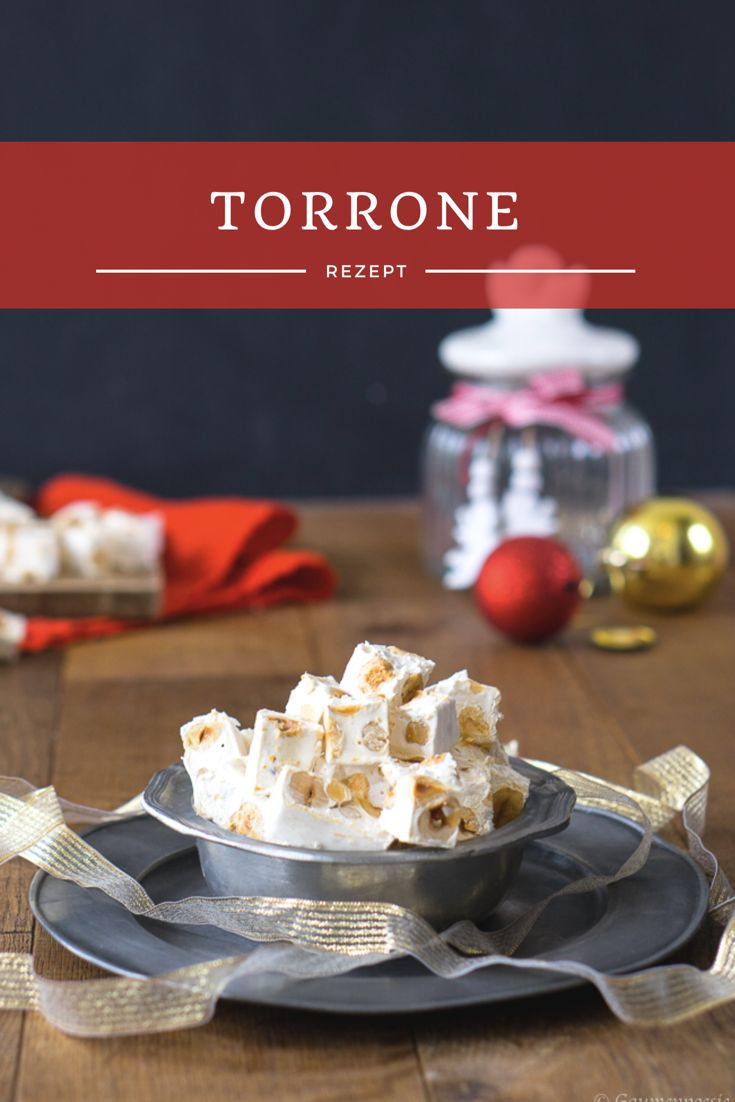 Torrone – Weißer Nougat. Eine italienische Süssigkeit, die sich mit wenigen Zutaten einfach zu Hause herstellen lässt.