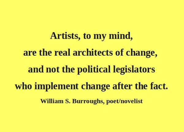 Artful Quote: William S. BurroughsArt Movement, Art Quotes, Burroughs Artists, Artists Art, Art Inspiration, Quotes Lovers, Real Architects, Williams Burroughs, William Burroughs Quotes