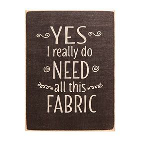 yes I really do need all this fabric