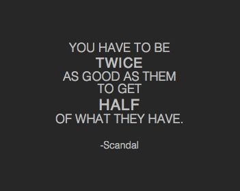 an amazing quote from Scandal about the sacrifices of overcoming discrimination
