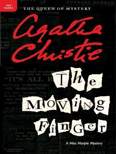 "The Moving Finger: A Miss Marple Mystery (Miss Marple Mysteries Book 4) by Agatha Christie, ~""Dogs are wise. They crawl away into a quiet corner and lick their wounds and do not rejoin the world until they are whole once more."""