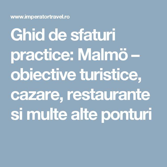 Ghid de sfaturi practice: Malmö – obiective turistice, cazare, restaurante si multe alte ponturi