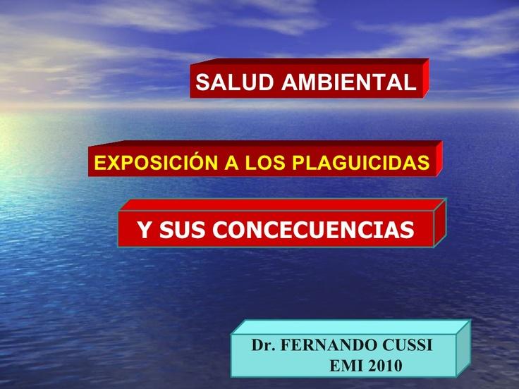 exposicin-a-plaguicidas-y-sus-concecuencias-2919972 by Fernando Raul Cussi Siñani via Slideshare