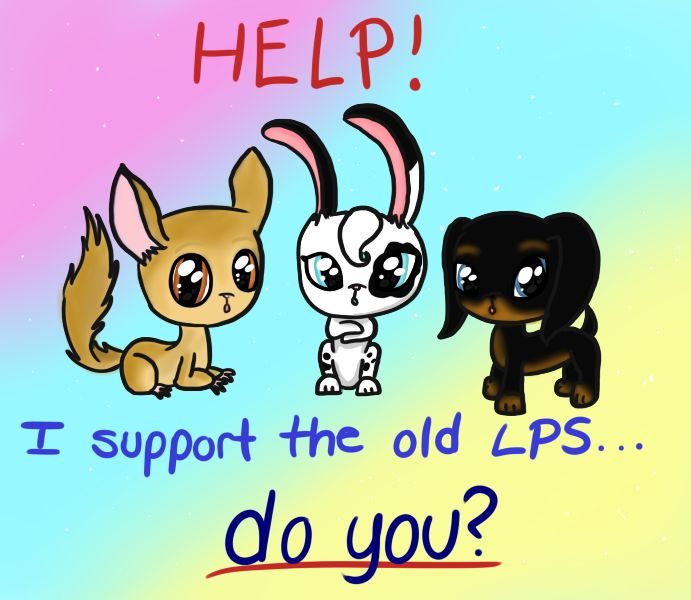 If you want to save the old LPS please pin this and call hasbro!!!!!! We can do it if we believe!!!!