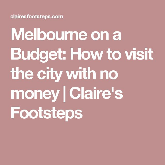 Melbourne on a Budget: How to visit the city with no money | Claire's Footsteps