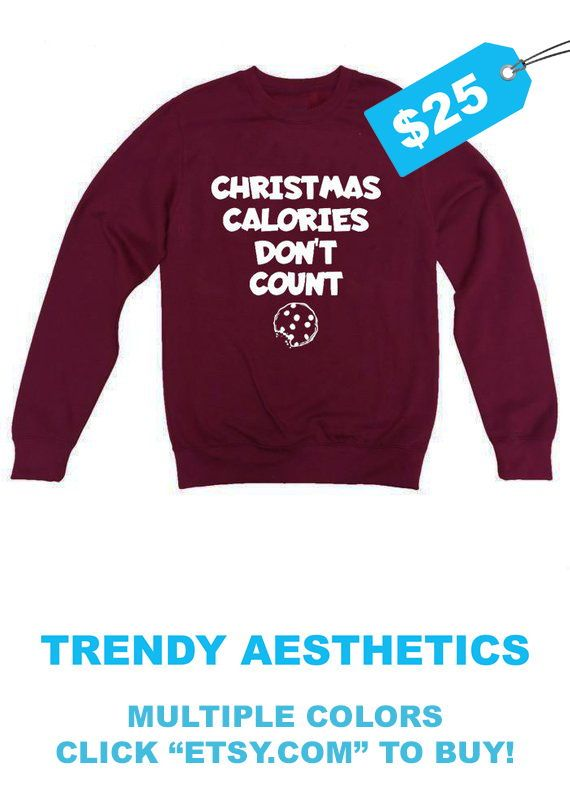 Christmas Calories Don\'t Count Holiday Sweater Sweatshirt - Ugly ...
