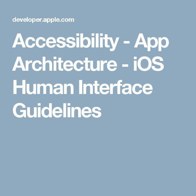 Accessibility - App Architecture - iOS Human Interface Guidelines