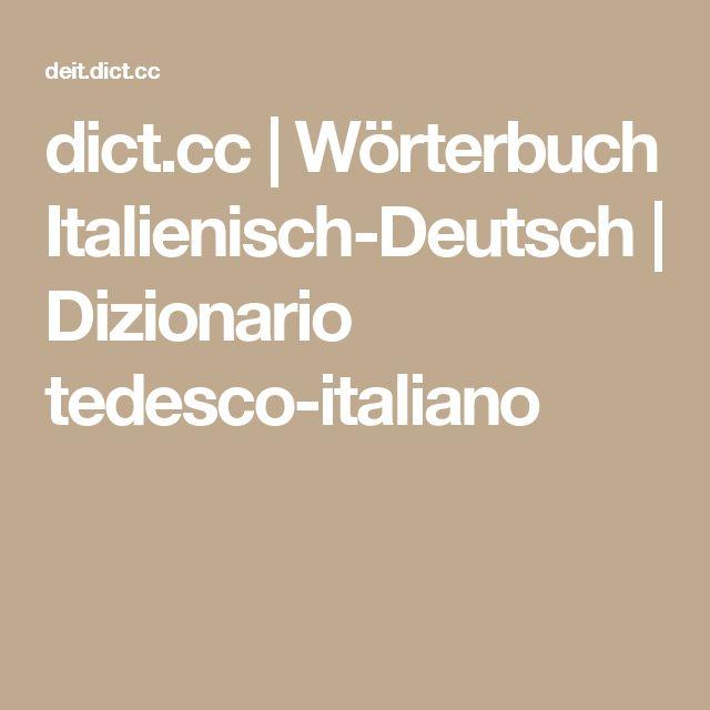 dict.cc | Wörterbuch Italienisch-Deutsch | Dizionario tedesco-italiano