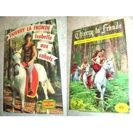 Thierry La Fronde 2 Livres 1964 Ortf J.C. Deret Jean Claude Drouot Celine Leger de JC DERET