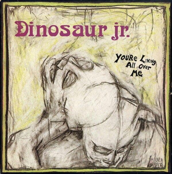 You're Living All Over Me Studio album by Dinosaur Jr.