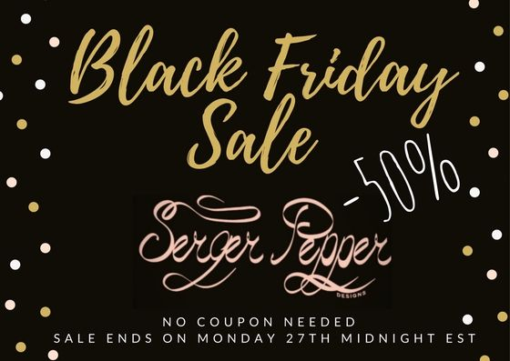 Everything is already marked 50% down in the Serger Pepper Designs shop, no coupon needed! Buy the Playproof Dungarees or the Big Girl Briefs or maybe the Justin Pants, if you still are waiting for the right time: it has come! Sale starts at 0 am [Black] Friday, 24th and ending at midnight [Cyber] Monday, 27th (Time zone = EST)  https://SergerPepper.com/shop