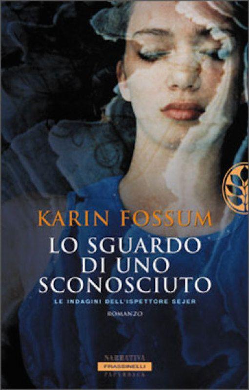 Lo sguardo di uno sconosciuto / Karin Fossum Frassinelli, 2002