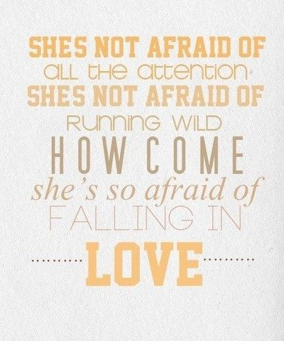"""""""She's Not Afraid"""" - One Direction. :)"""