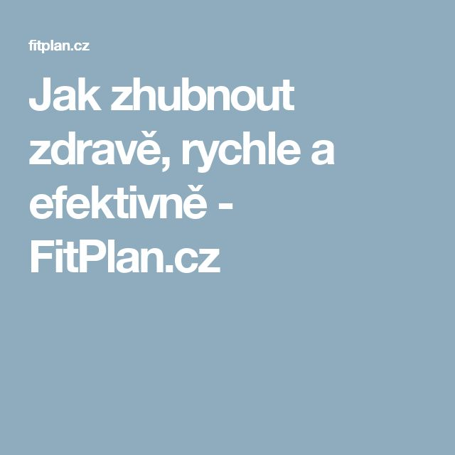 Jak zhubnout zdravě, rychle a efektivně - FitPlan.cz