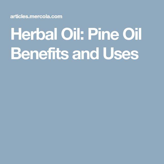 Herbal Oil: Pine Oil Benefits and Uses