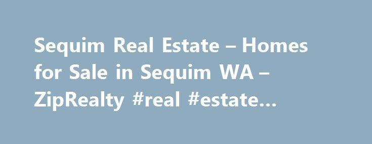 Sequim Real Estate – Homes for Sale in Sequim WA – ZipRealty #real #estate #uruguay http://real-estate.nef2.com/sequim-real-estate-homes-for-sale-in-sequim-wa-ziprealty-real-estate-uruguay/  #sequim real estate # Listing type 1999-2015, ZipRealty, Inc. All rights reserved. The information being provided by Northwest Multiple Listing Service is for the consumer's personal, non-commercial use and may not be used for any purpose other than to identify prospective properties consumer may be…