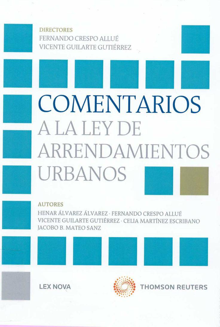 Comentarios a la ley de arrendamientos urbanos / directores, Vicente Guilarte Gutiérrez, Fernando Crespo Allué,  2014