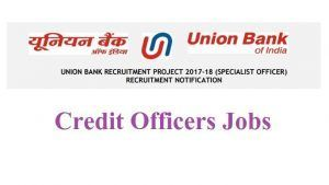 Union Bank of India Recruitment 2017 – Apply Online for 200 Credit Officer Posts