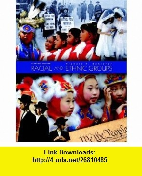 Racial and Ethnic Groups Value Package (includes Study Guide for Racial and Ethnic Groups) (9780135134726) Richard T. Schaefer , ISBN-10: 0135134722  , ISBN-13: 978-0135134726 ,  , tutorials , pdf , ebook , torrent , downloads , rapidshare , filesonic , hotfile , megaupload , fileserve