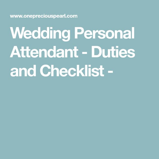 Wedding Personal Attendant - Duties and Checklist -
