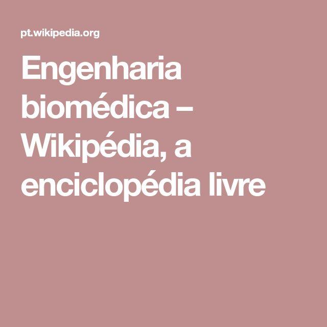 Engenharia biomédica – Wikipédia, a enciclopédia livre
